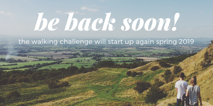 Be back soon!The Walking Challenge will start up again in Spring 2019.